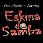 Dos Morros e Favelas de Eskina do Samba