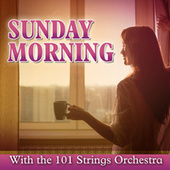 Sunday Morning with the 101 Strings Orchestra by Various Artists