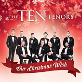 Our Christmas Wish by The Ten Tenors