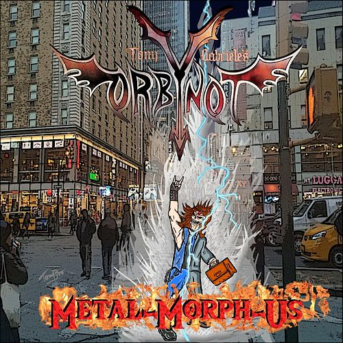 Metal-Morph-Us by Tony Gabriele's Orbynot