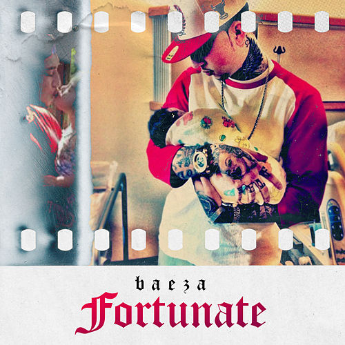 Fortunate by Baeza