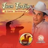 El Cantor Sentimental: 20 Éxitos Llaneros de Juan Farfán
