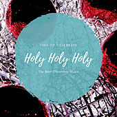 Holy Holy Holy (The Best Christmas Songs) de Various Artists