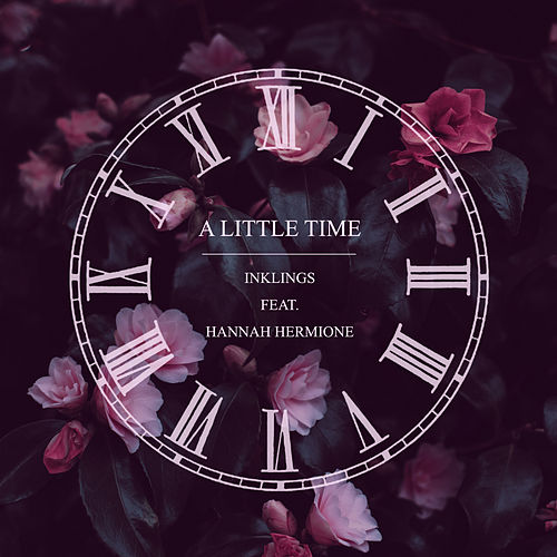A Little Time by The Inklings