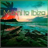 Miami to Ibiza – Beach Lounge Deluxe, Sunset Lounge, Chill Out Tunes von Ibiza Chill Out