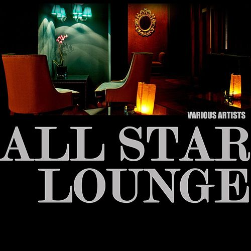 b59a6d9ffda18f All Star Lounge by Various Artists