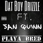Playa Bred by Dat Boy Drizzle