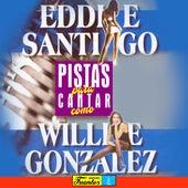 Pistas Para Cantar Como Eddie Santiago y Willie González de Galileo Y Su Banda