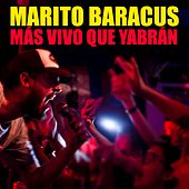 Más vivo que yabrán de Marito Baracus