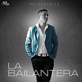 Insuperables by La Bailantera