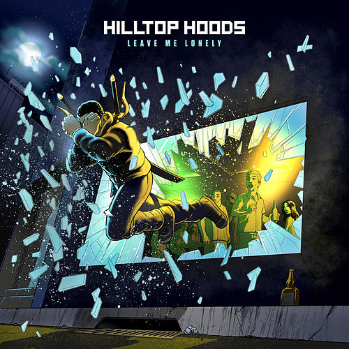 Leave Me Lonely von Hilltop Hoods