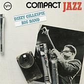 Compact Jazz: Dizzy Gillespie Big Band by Dizzy Gillespie