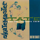 Do The Skate by Skatemaster Tate