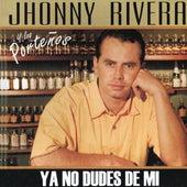 Ya No Dudes de Mi de Jhonny Rivera