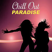 Chill Out Paradise – Total Relaxation Music for Summer Party, Beach, Bossa Lounge, Ambient Music, Take a Rest von Ibiza Chill Out