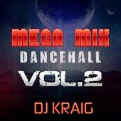 Mega Mix Dance Hall (Vol. 2) (New Edition) de Dj Kraig