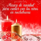 Música De Navidad Para Cantar Con Los Niños En Nochebuena de Villancicos