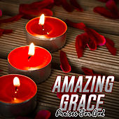 Amazing Grace (Praises For God) by Various Artists