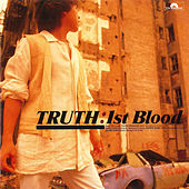 Truth by 1st Blood