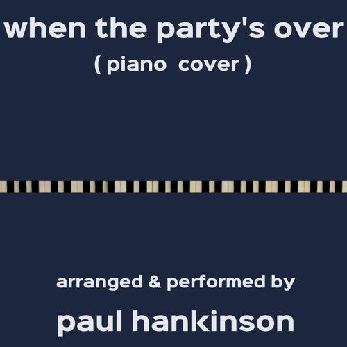 When the Party's Over (Piano Cover) von Paul Hankinson