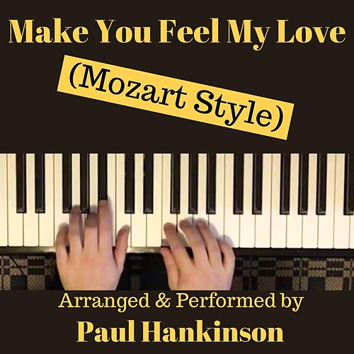 Make You Feel My Love (Mozart Style) von Paul Hankinson