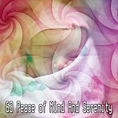 63 Peace of Mind And Serenity von Best Relaxing SPA Music