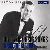 Big Band Music Songs, Vol. 1 - Begin the Beguine... and More Hits (Remastered) de Various Artists