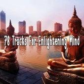 78 Tracks For Enlightening Mind de Meditación Música Ambiente