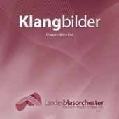 Klangbilder by Landesblasorchester Baden-Württemberg