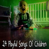 24 Playful Songs Of Children by Canciones Infantiles