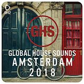 Global House Sounds - Amsterdam 2018 by Various Artists