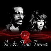 Just / Ike And Tina Turner by Ike and Tina Turner