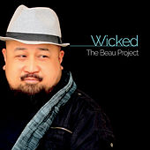 Wicked by The Beau Project