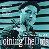 Joining the Dots de Mark Cherrie Quartet