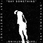 Say Something von Jak Kah