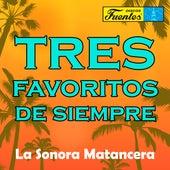 Tres Favoritos de Siempre de La Sonora Matancera
