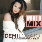 Give Your Heart A Break (Mike D Mix) de Demi Lovato