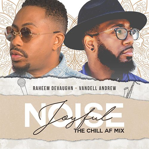 Joyful Noise (The Chill AF Mix) by Vandell Andrew
