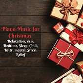Piano Music for Christmas, Relaxation, Zen, Bedtime, Sleep, Chill, Instrumental, Stress Relief von Various Artists