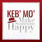 Make Someone Happy von Keb' Mo'