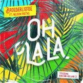 Oh La La (Titelsong Van De Film 'Bon Bini Holland 2') de Broederliefde