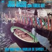 Qué nos van a hablar de tangos…! by José Basso