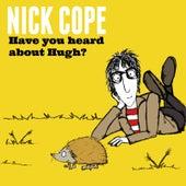 Have You Heard About Hugh? di Nick Cope
