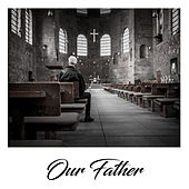 Our Father by Instrumental Christian Songs Christian Piano Music