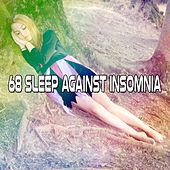 68 Sleep Against Insomnia von Best Relaxing SPA Music