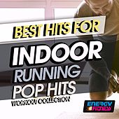 Best Hits for Indoor Running Pop Hits Workout Collection by Various Artists