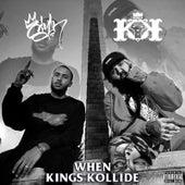 When Kings Kollide by Kingdom Kome