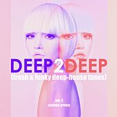 Deep 2 Deep (Fresh & Funky Deep-House Tunes), Vol. 3 by Various Artists