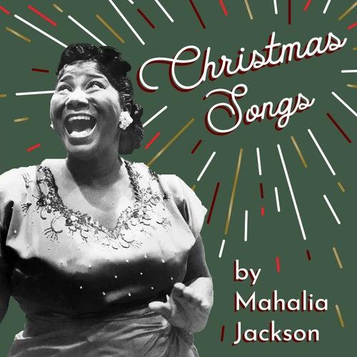 Christmas Songs by Mahalia Jackson by Mahalia Jackson