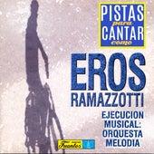 Pistas para Cantar Como Eros Ramazzotti de Orquesta Melodía